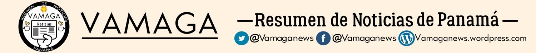 glosas de panama | RESUMEN DE NOTICIAS DE VAMAGA